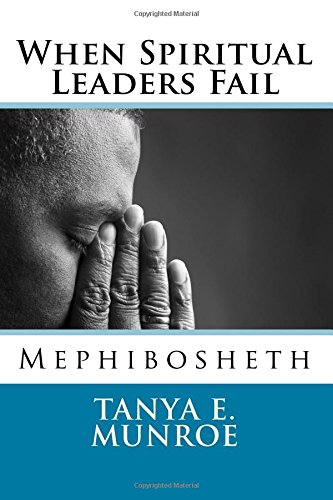 9781500271299: When Spiritual Leaders Fail: Mephibosheth
