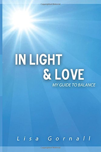 9781500272050: In Light & Love: My Guide to Balance (Volume 1)