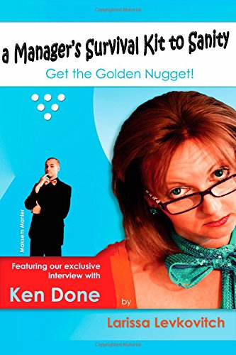 9781500272401: A Manager's Survival Kit To Sanity: get the golden nugget