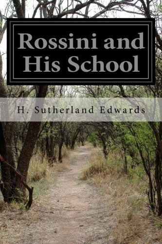 9781500273286: Rossini and His School