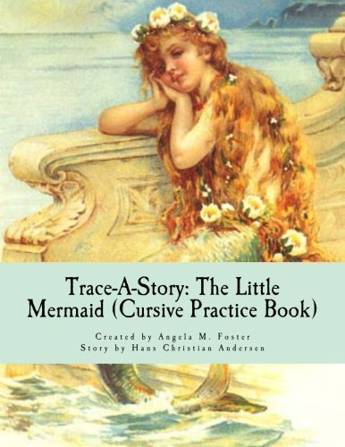9781500279820: Trace-A-Story: The Little Mermaid (Cursive Practice Book)