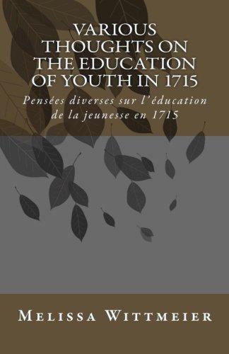 9781500282004: Various Thoughts on the Education of Youth in 1715: Pensées diverses sur l'éducation de la jeunesse en 1715