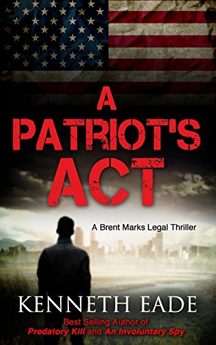 9781500284992: A Patriot's Act: A Brent Marks Legal Thriller (Volume 2)