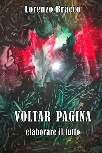 Voltar Pagina Elaborare Il Lutto (Paperback): Dr Lorenzo Bracco
