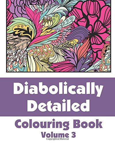 9781500287382: Diabolically Detailed Colouring Book (Volume 3) (Art-Filled Fun Colouring Books)
