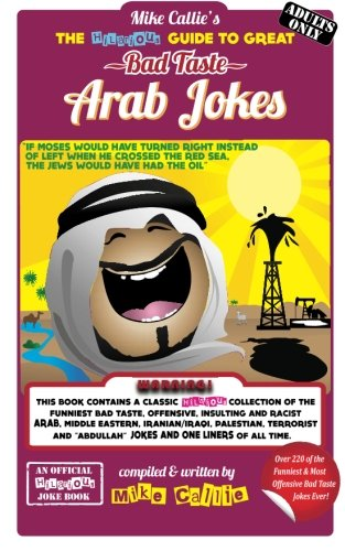 9781500288129: The Hilarious Guide To Great Bad Taste Arab Jokes (The Hilarious Bad Taste Joke Books Series) (Volume 5)