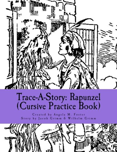 Trace-A-Story: Rapunzel (Cursive Practice Book): Foster, Angela M.