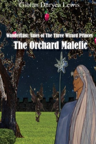 9781500292591: The Orchard Malefic: A Tale of The Three Wizard Princes of Wanderlus