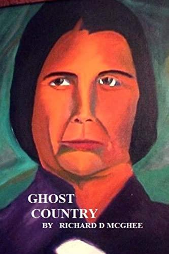9781500292997: Ghost Country (Yun'wi Gunahi'ta The Long Man) (Volume 1)