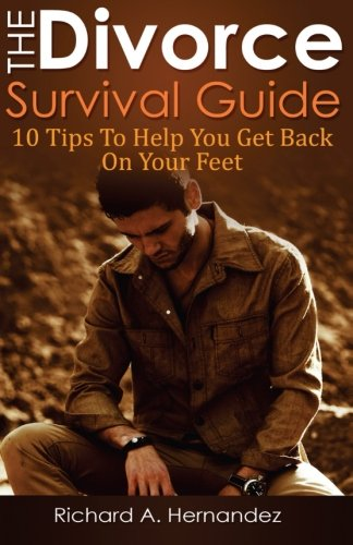 9781500293680: The Divorce Survival Guide: 10 Tips To Help You Get Back On Your Feet