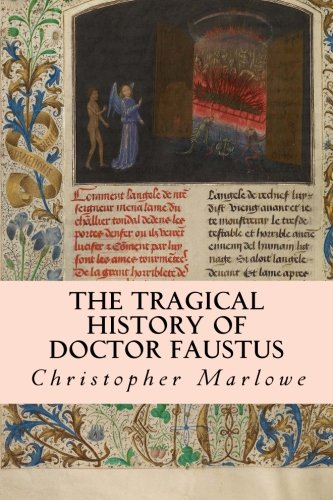 """an analysis of the book the tragical history of the life and death of doctor faustus by christopher  Analysis of """"desire"""" and """"humanism"""" in christopher marlowe's tragedies  the tragic history of doctor faustus and the jew of malta."""
