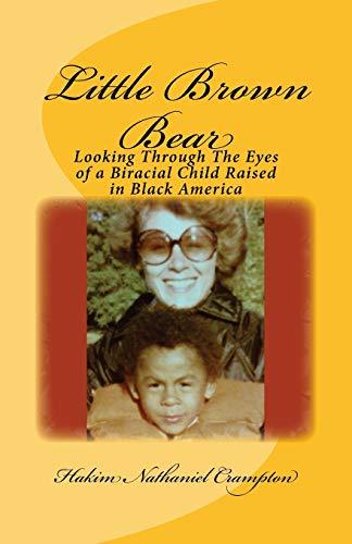 9781500296902: Little Brown Bear: Looking Through The Eyes of a Biracial Child Raised in Black America