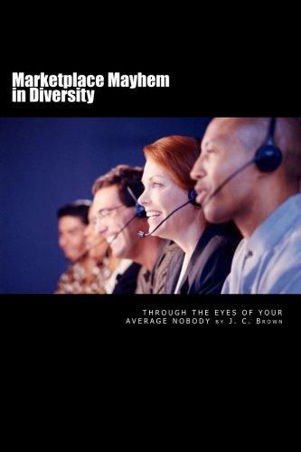 9781500297473: Marketplace Mayhem in Diversity: Through the eyes of your average nobody
