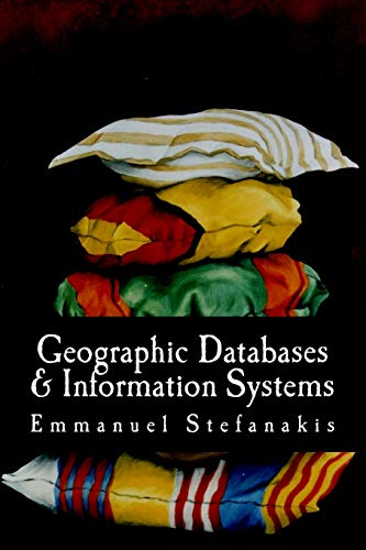 9781500298517: Geographic Databases and Information Systems