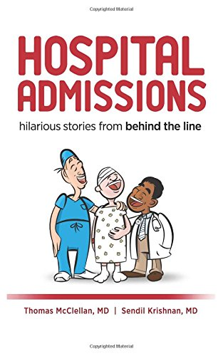 9781500299651: Hospital Admissions: Hilarious Stories from Behind the Line