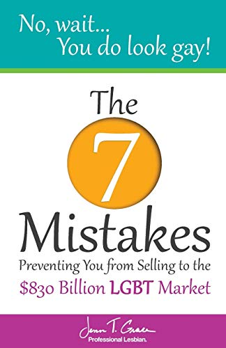 9781500302580: No, Wait... You Do Look Gay!: The 7 Mistakes Preventing you from Selling to the $830 Billion LGBT Market
