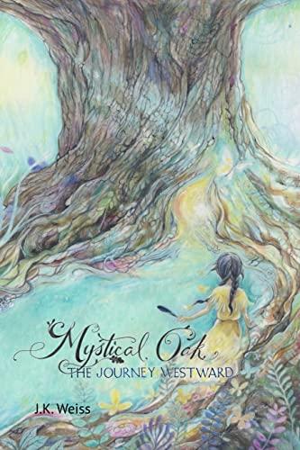 9781500302818: Mystical Oak: The Journey Westward