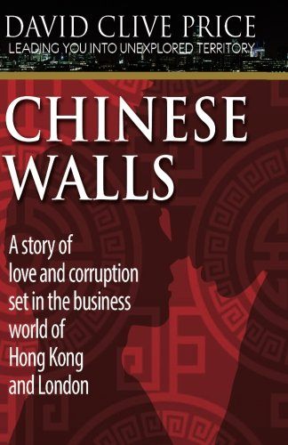 Chinese Walls (Leading You Into Unexplored Territory) (Volume 1): Price, David Clive