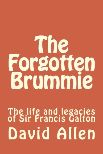 9781500305925: The Forgotten Brummie: The life and legacies of Sir Francis Galton