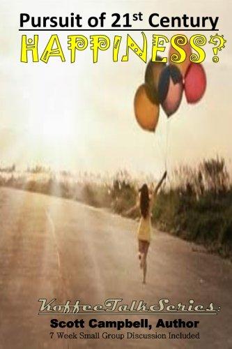 9781500306366: Pursuit of 21st Century Happiness: 1st Century Advice for 21st Century Happiness (Koffee Talk Series) (Volume 4)