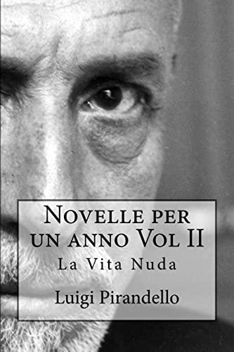 Novelle per un anno Vol II La Vita Nuda: La vita nuda, la toccatina, acqua amara, pallino e mim&...