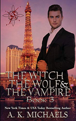 9781500306809: The Witch, The Wolf and The Vampire, Book 3 (Volume 3)