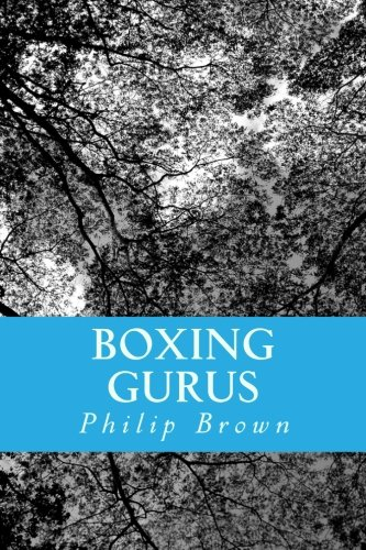 9781500307219: Boxing Gurus: Trainers of great fighters like