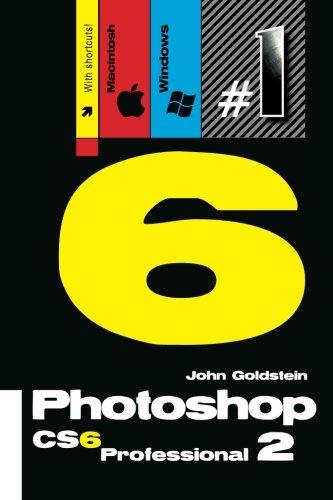 Photoshop CS6 Professional 2 (Macintosh/Windows): Buy this book, get a job! (Photoshop Pro) (...