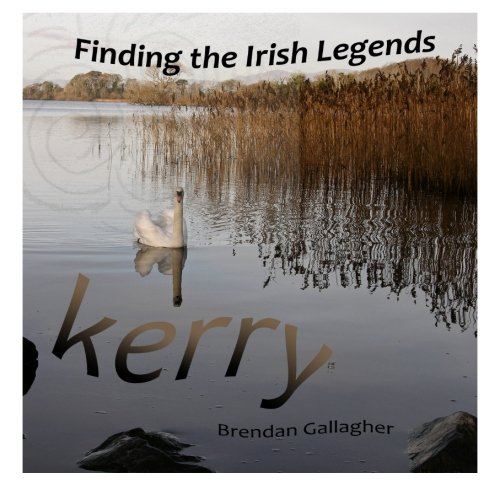 9781500307561: Finding the Irish Legends: Kerry