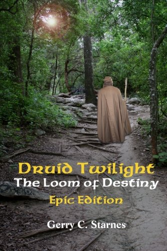 9781500307974: Druid Twilight: The Loom of Destiny: Epic Edition