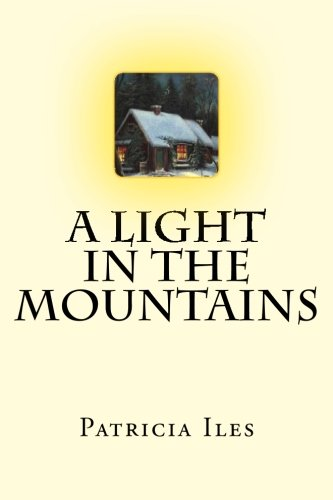 A Light in the Mountains Light Gatherers: Patricia Iles