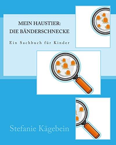 9781500308834: Mein Haustier: Die Bänderschnecke: Ein Sachbuch für Kinder (German Edition)