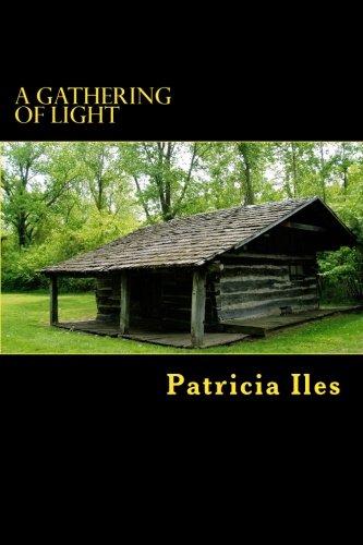 A Gathering of Light Light Gatherers Volume: Patricia Iles