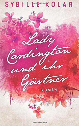 9781500308926: Lady Cardington und ihr Gärtner