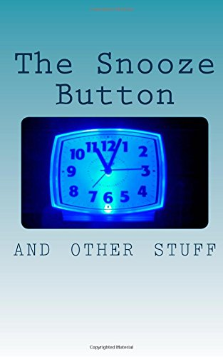 9781500309503: The Snooze Button, and other stuff