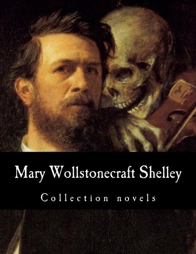 Mary Wollstonecraft Shelley, Collection novels: Wollstonecraft Shelley, Mary