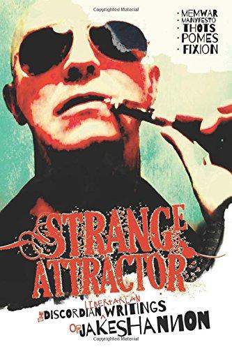9781500311728: Strange Attractor: The Discordian Libertarian Writings of Jake Shannon