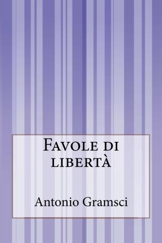 Favole Di Libert?: Gramsci, Antonio