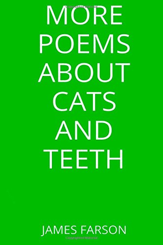 9781500312015: More Poems About Cats and Teeth