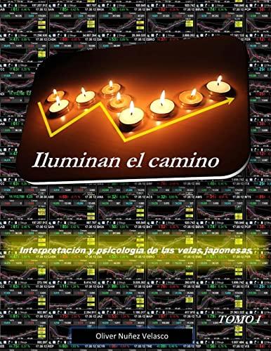 9781500313234: Iluminan el camino: Interpretación y psicología de las velas japonesas (Volume 1) (Spanish Edition)