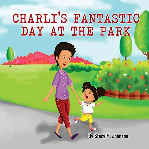 9781500314927: Charli's Fantastic Day At The Park