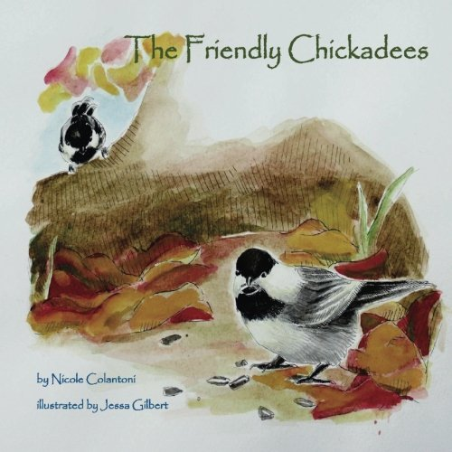 9781500317928: The Friendly Chickadees