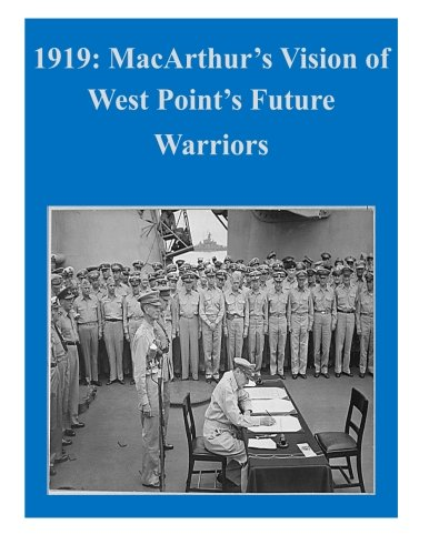 9781500320706: 1919: MacArthur's Vision of West Point's Future Warriors