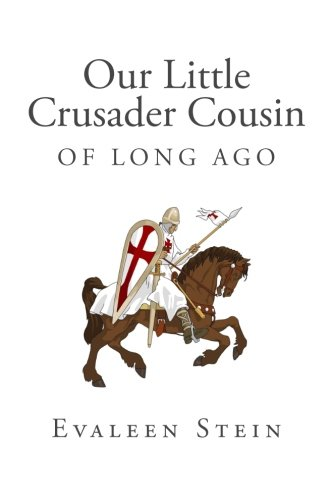 9781500322366: Our Little Crusader Cousin of Long Ago