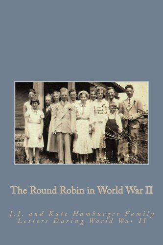 9781500322809: Round Robin WWII: J.J. and Kate Hamburger Family Letters During World War II