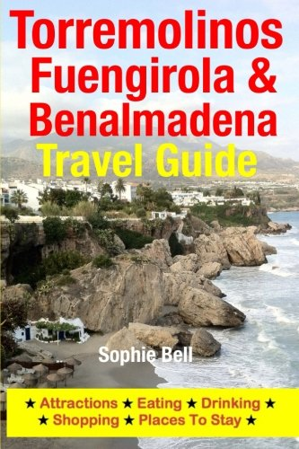 9781500324148: Torremolinos, Fuengirola & Benalmadena Travel Guide: Attractions, Eating, Drinking, Shopping & Places To Stay