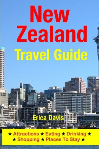 9781500325176: New Zealand Travel Guide: Attractions, Eating, Drinking, Shopping & Places To Stay