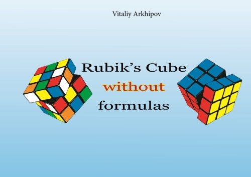 9781500325879: Rubik`s cube without formulas (Solving twisty puzzles with no formulas) (Volume 1)