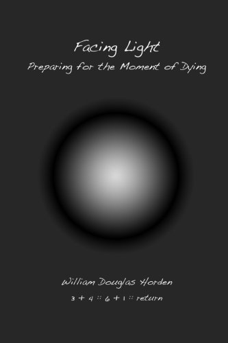 9781500326944: Facing Light: Preparing for the Moment of Dying (Volume 1)