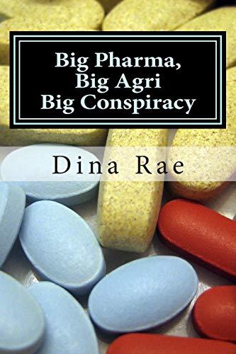 9781500326975: Big Pharma, Big Agri, Big Conspiracy: A New World Order Spin on Drugs and GMOs